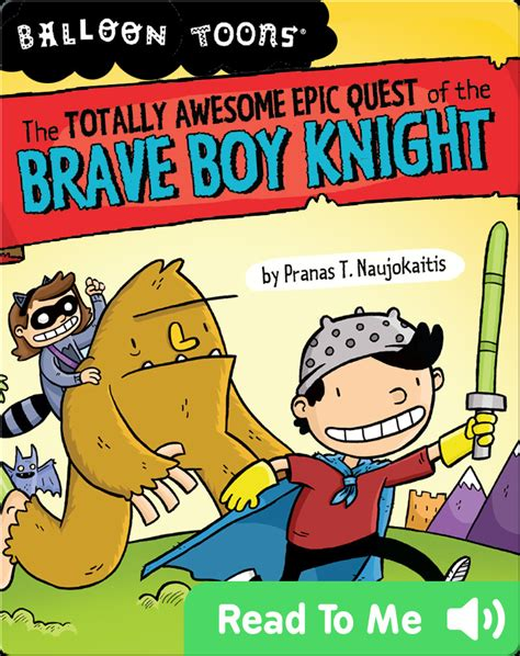 The Totally Awesome Epic Quest of the Brave Boy Knight ...