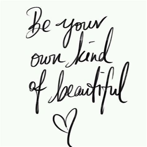 be your own kind of beautiful quote pictures photos and images for facebook tumblr pinterest