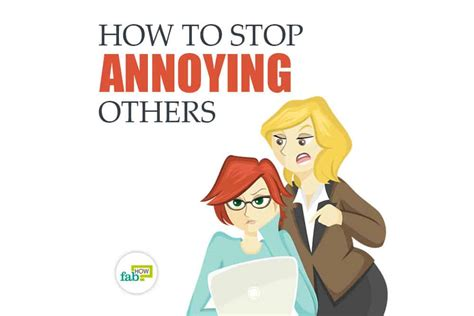 how to stop annoying others 30 useful tips fab how