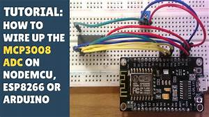 Tutorial  How To Wire Up Mcp3008 Adc On Nodemcu Esp8266 Or
