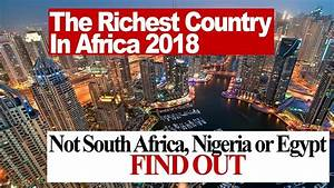 The Richest Country in Africa 2018 , Not South Africa ...