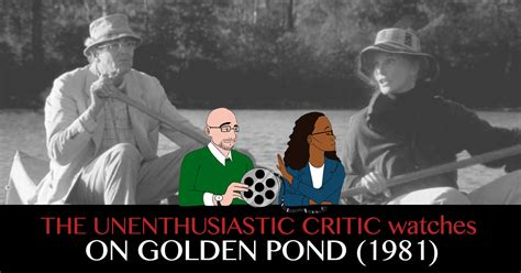 on golden pond 1981 the unenthusiastic critic on golden pond 1981 the unenthusiastic critic