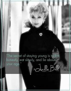 Lucille Ball Funny Birthday Quotes. QuotesGram