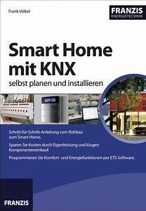 Smart Home Knx : smart home mit knx selbst planen und installieren kaufen ~ Watch28wear.com Haus und Dekorationen