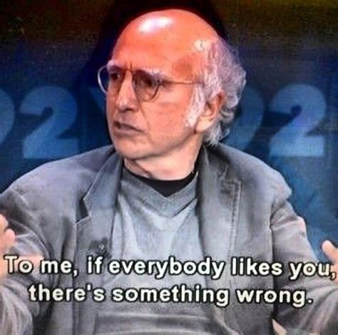 Larry David Memes - 103 best larry david images on pinterest larry david hilarious quotes and humorous quotes