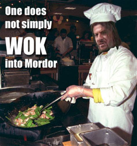 Lord Of The Rings Meme One Does Not Simply - image 14471 one does not simply walk into mordor know your meme