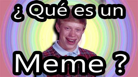 Que Es Un Meme - qu 233 son los memes qu 233 es un meme youtube