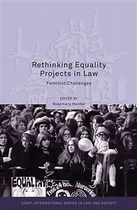 Rethinking Equality Projects in Law: Feminist Challenges ...
