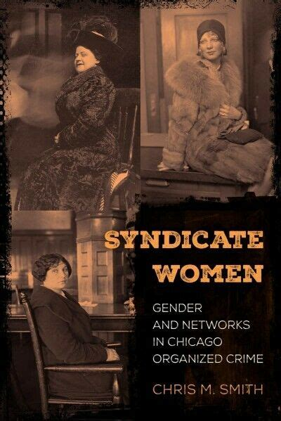 Syndicate Women : Gender and Networks in Chicago Organized ...