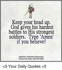 Keep Your Head Up God Gives His Hardest Battles to His ...