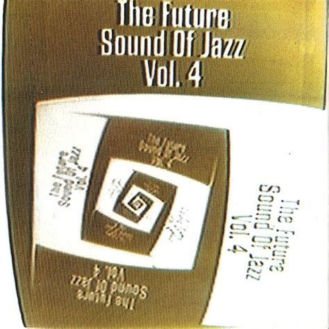 The Future Sound Of Jazz, Vol 4 [compost] Various