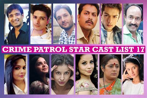 crime patrol cast name list 17 best indian crime tv show