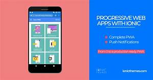 The Complete Guide To Progressive Web Apps With Ionic