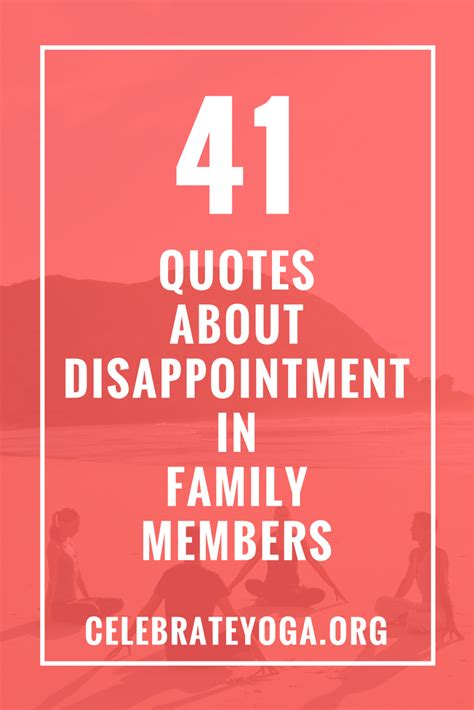 quotes  disappointment  family members quotes