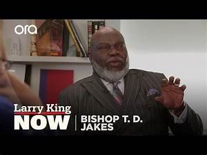 """Bishop T. D. Jakes on """"Larry King Now"""" - Full Episode ..."""