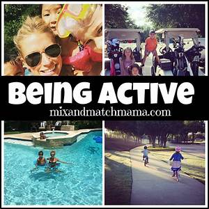 Being Active. | Mix and Match Mama  Being