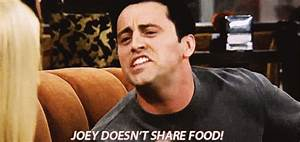 Where to Eat in... Joey Food Quotes