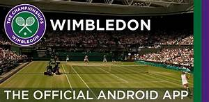 Wimbledon free apps androidcom for Follow all the action on court with the official wimbledon iphone app
