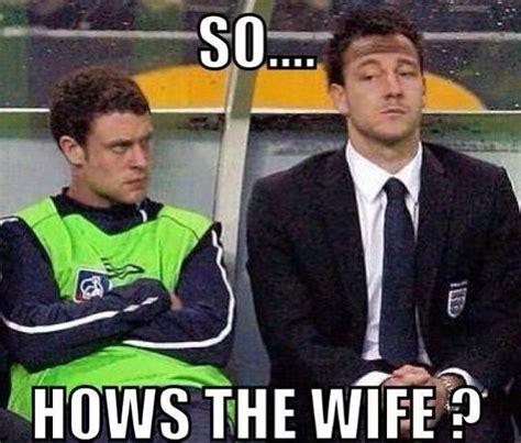 John Terry Meme - football joke john terry fotbollsgl 228 dje pinterest soccer memes