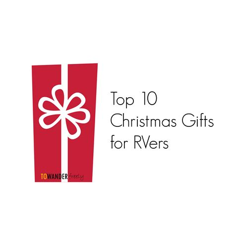 Top 10 Christmas Gifts For Rvers 2017  Unique Rv Gifts  To Wander Freely