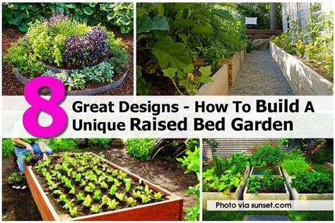 Gardens How To Build by 8 Great Designs How To Build A Unique Raised Bed Garden
