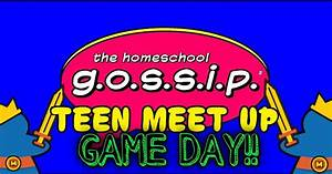The Homeschool Gossip: Join us TODAY for TEEN GAME DAY at ...