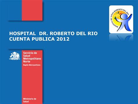 El congreso de la ciudad de méxico tiene entre sus facultades la revisión de la cuenta pública del año anterior, por conducto de su entidad de fiscalización en los términos previstos por la constitución. Cuenta pública participativa 2018   Hospital Roberto del Rio