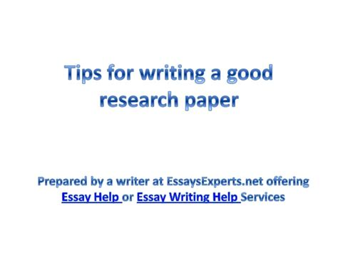 tips for writing an effective essay help tips for writing a good research paper