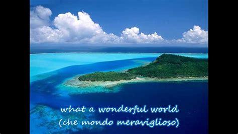 wonderful testo e traduzione what a wonderful world con testo e traduzione