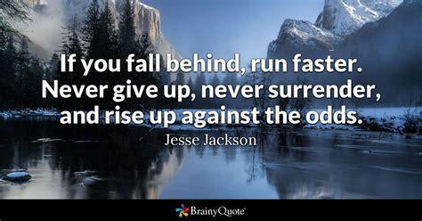 jesse jackson   fall  run faster  give