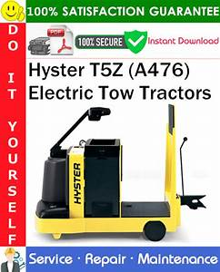 Hyster T5z  A476  Electric Tow Tractors Service Repair
