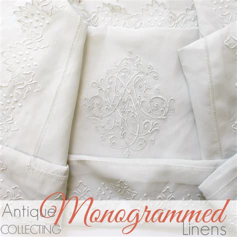 collecting antique monogrammed linens french garden house