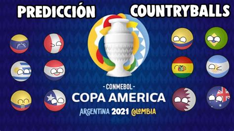 The 2021 copa américa will be the 47th edition of the copa américa, the international men's football championship organized by south america's football ruling body conmebol. Prediccion COPA AMERICA 2021/ COUNTRYBALLS - YouTube