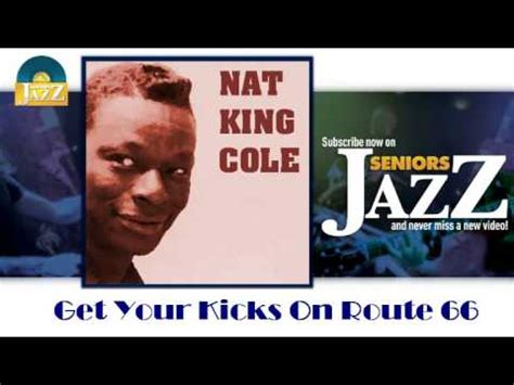 nat king cole get your kicks on route 66 hd officiel seniors jazz youtube