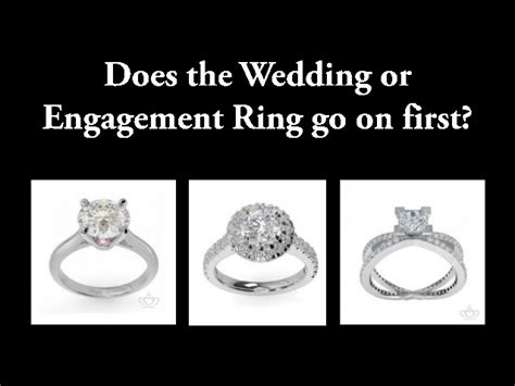 does the wedding or engagement ring go on does the wedding or engagement ring go on