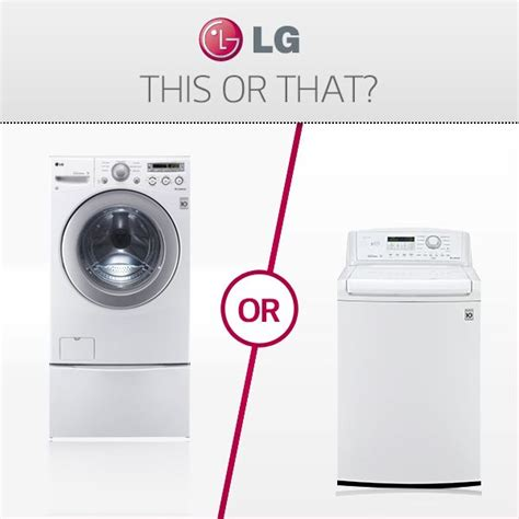 front load vs top load washer pin by lg usa on lg wants to know pinterest
