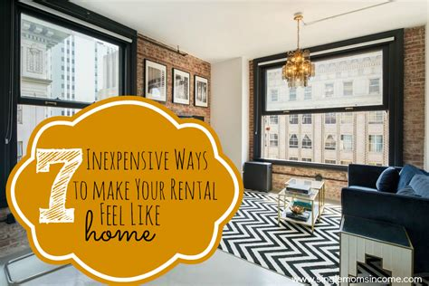 Homes That Feel Like Home by 7 Inexpensive Ways To Make Your Rental Feel Like Home