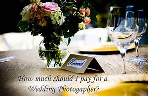 Wedding photographer pricing how much do wedding for How much to pay for a wedding photographer