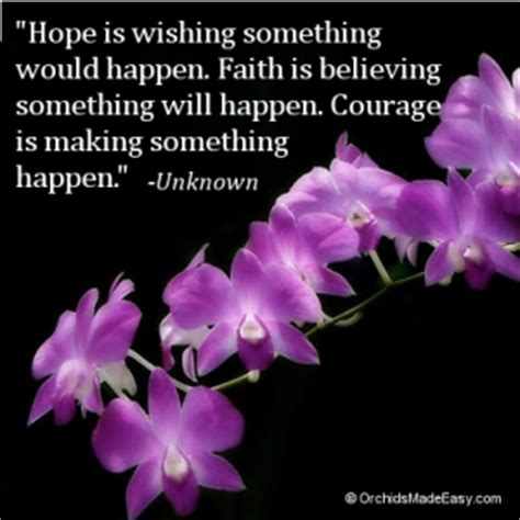 orchid quote hope faith courage orchidsmadeeasycom
