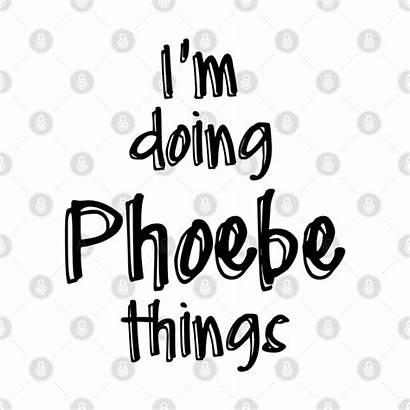 Phoebe Doing Teepublic