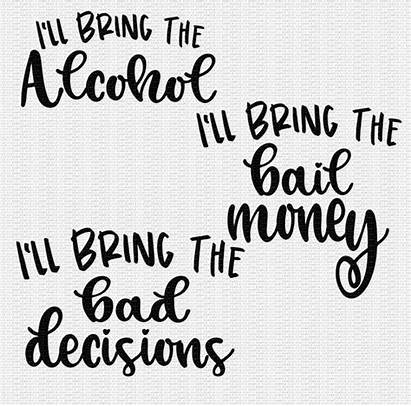 Svg Bring Alcohol Ll Bad Decisions Money