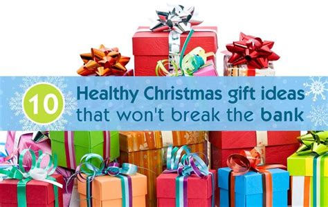 10 healthy christmas gift ideas that won t break the bank