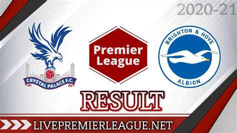Crystal Palace Vs Brighton And Hove Albion | Week 5 Result ...