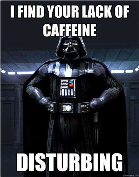 Vader Meme - star wars vader s dark side roast coffee i love coffee