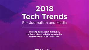 2018 Tech Trends For Journalism and Media – The Future ...
