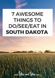 7 Awesome Things To Do/See/Eat in South Dakota