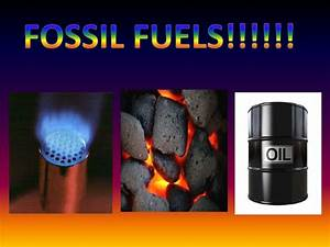 Fossil fuels oil, coal, gas pp