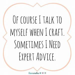 637 best Craft Humor and Quotes images on Pinterest ...