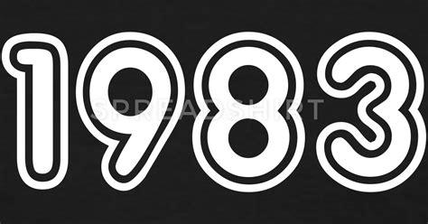 1983, Numbers, Year, Year Of Birth Tshirt Spreadshirt