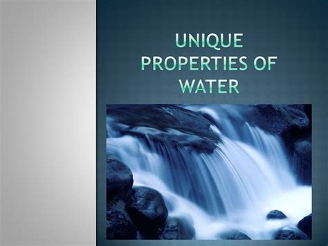 Unique Properties Of Water New